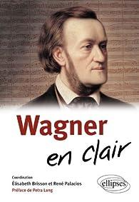 Découvrir Wagner par Elisabeth Brisson