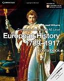 Cambridge International AS Level History. European History 1789-1917 Coursebook (Cambridge International As Lv)