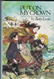 Put on My Crown, Betty Levin, 0525671633