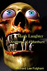 Man's Laughter:: Anatomy of a Manhunt
