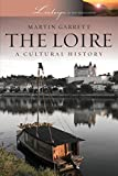 img - for The Loire: A Cultural History (Landscapes of the Imagination) book / textbook / text book