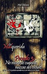Pecado 3: No morirás cuando nazcas del olvido (La Malquerida) (Spanish Edition)