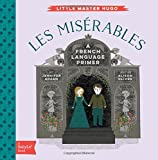 Les Miserables: A BabyLit® French Language Primer
