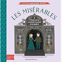 Les Miserables: A BabyLit® French Language Primer (BabyLit Books)