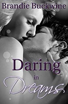 Daring in Dreams: A New Adult Romance Novel by [Buckwine, Brandie]