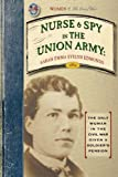 img - for Nurse and Spy in the Union Army: Comprising the Adventures and Experiences of a Woman in Hospitals, Camps, and Battle-fields (Civil War) book / textbook / text book