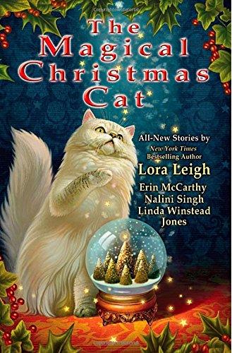 The Magical Christmas Cat by Leigh, Lora/ McCarthy, Erin/ Singh, Nalini/ Jones, Linda Winstead