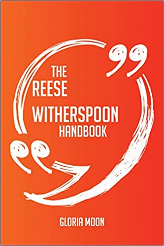 The Reese Witherspoon Handbook - Everything You Need To Know