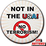 "Donald Trump says ""NOT IN THE USA!"" Make America Safe Again with this great anti terrorism badge! BUY NOW!!! These are 2.25 inch metal pinback buttons hand made with an American Tecre button machine. The buttons will be mailed First Class or Priority..."