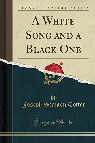 A White Song and a Black One (Classic Reprint)