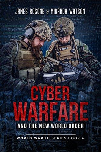 Cyber-Warfare and the New World Order (World War III Series Book 4)