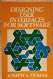 Designing User Interfaces for Software, Joseph Dumas, 013201971X