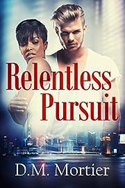 Relentless Pursuit (British Billionaires Book 2)