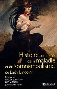Histoire sommaire de la maladie et du somnambulisme de Lady Lincoln par Nicole Edelman