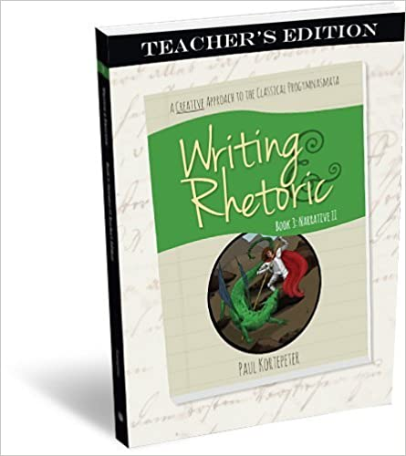 Book Writing & Rhetoric Book 3: Narrative II - Teacher's Edition by Paul Kortepeter (2014-04-15)
