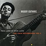 : This Land Is Your Land: The Asch Recordings, Vol. 1