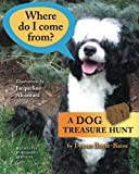 where do i come from? a dog treasure hunt