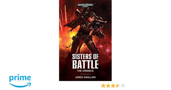 Sisters of battle the omnibus james swallow 9781784965723 amazon sisters of battle the omnibus james swallow 9781784965723 amazon books fandeluxe Gallery