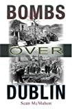 Bombs over Dublin, Sean McMahon, 185607983X