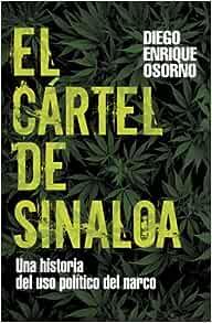 El cartel de Sinaloa / The Sinaloa Cartel: Una Historia Del ...