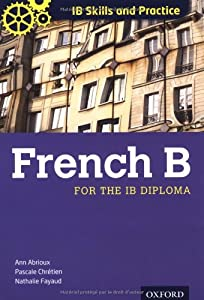 IB Skills and Practice: French B (International Baccalaureate)