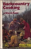 Backcountry Cooking, J. Wayne Fears, 0914788191