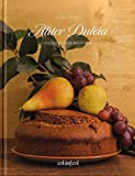 Aliter Dulcia. Pasteles con historia (Cocina de autor)