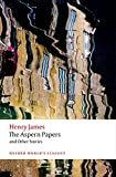 The Aspern Papers and Other Stories n/e (Oxford World's Classics)