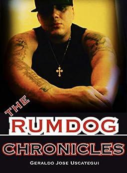 The Rumdog Chronicles by [Uscategui, Geraldo Jose]