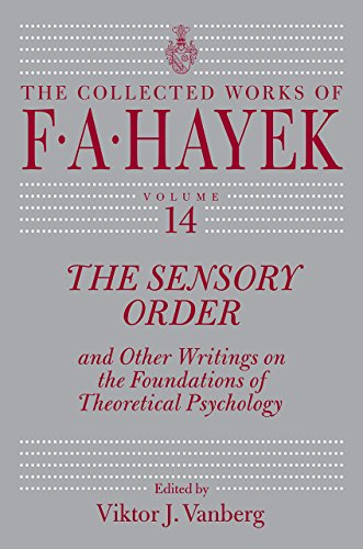 Book cover from The Sensory Order and Other Writings on the Foundations of Theoretical Psychology (The Collected Works of F. A. Hayek) by F. A. Hayek