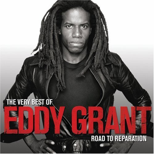 Eddy Grant - The Very Best Of Eddy Grant - The Road To Reparation By Eddy Grant - Zortam Music