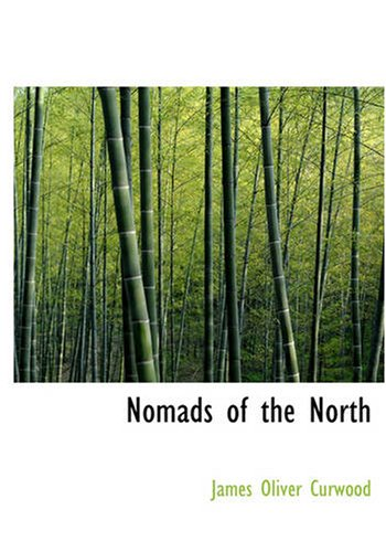 Download Nomads of the North: A Story of Romance and Adventure Under the Open Stars pdf