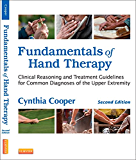 Fundamentals of Hand Therapy - E-Book: Clinical Reasoning and Treatment Guidelines for Common Diagnoses of the Upper Extremity