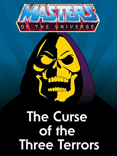 - Masters of the Universe: the Curse of the Three Terrors
