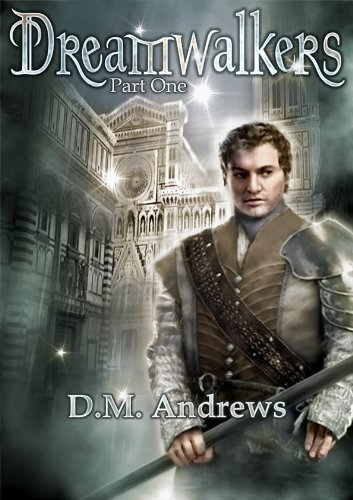 Dreamwalkers Part One: A Young Adult Fantasy Paranormal Romance by [Andrews, D.M.]