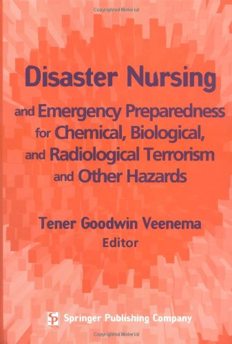 Disaster Nursing and Emergency Preparedness for Chemical, Biological, and Radiological Terrorism and Other Hazards by Brand: Springer Publishing Company