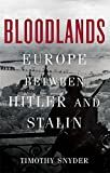 img - for Bloodlands: Europe Between Hitler and Stalin book / textbook / text book
