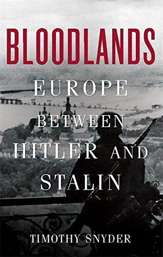 Bloodlands: Europe Between Hitler and Stalin cover