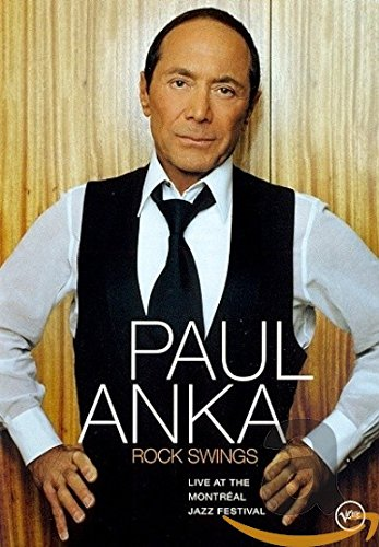 Paul Anka: Rock Swings - Live at the Montreal Jazz Festival