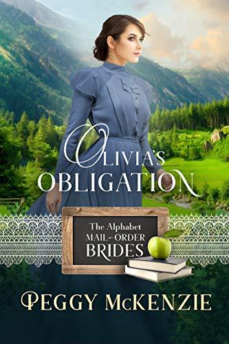 Olivia's Obligation (The Alphabet Mail-Order Brides Book 15)]()