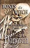 Bones of a Witch, Dana Donovan, 1492153672
