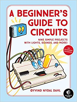 A Beginner\'s Guide to Circuits: Nine Simple Projects with Lights ...