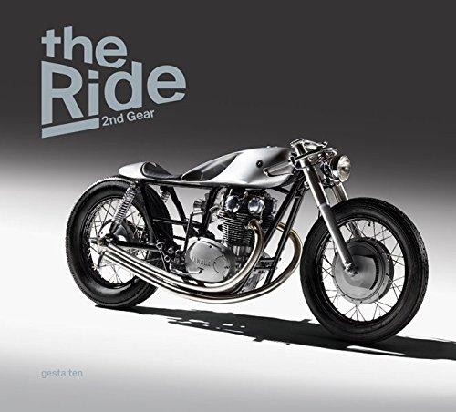 The Ride 2nd Gear: New Custom Motorcyclesand Their Builders. Gentlemen Edition pdf epub