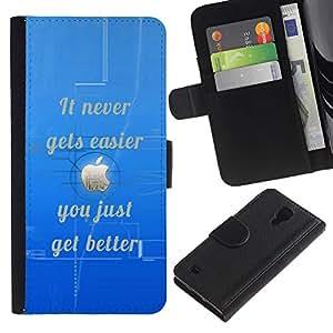 KLONGSHOP / Tirón de la caja Cartera de cuero con ranuras para tarjetas - Easier Never Gets Better Quote Inspirational - Samsung Galaxy S4 IV I9500