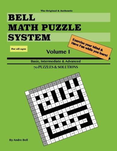 Bell Math Puzzle System: Basic, Intermediate & Advanced 70 Puzzles & Solutions (Volume 1)