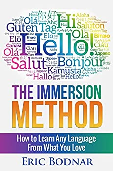 "#freebooks – ""The Immersion Method"" – a book about how anyone can learn any language from TV shows, dramas, movies, and video games (FREE until 8/23/18)"