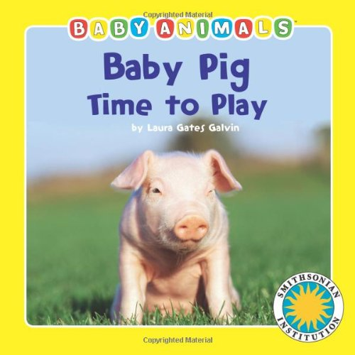 (Baby Pig: Time to Play (Baby Animals Book) (with stuffed toy baby animal) (Smithsonian Baby Animals))