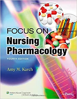 Book Focus on Nursing Pharmacology by Amy M. Karch RN MS (2007-05-03)