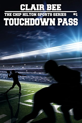 Touchdown Pass (The Chip Hilton Sports Series)