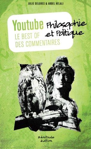 Download Youtube le best of des commentaires Philosophie Politique: Philosophie politique (Volume 10) (French Edition) ebook